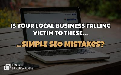 Is Your Local Business Falling Victim To These Simple SEO Mistakes